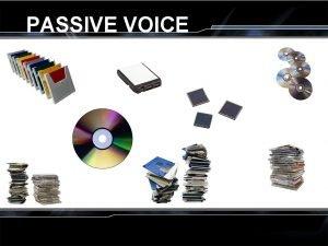 PASSIVE VOICE ACTIVE Present Tense PASSIVE S am