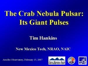 The Crab Nebula Pulsar Its Giant Pulses Tim