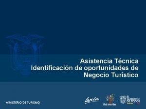 Asistencia Tcnica Identificacin de oportunidades de Negocio Turstico