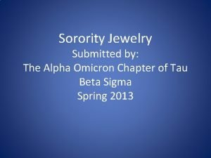 Sorority Jewelry Submitted by The Alpha Omicron Chapter