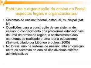 Estrutura e organizao do ensino no Brasil aspectos