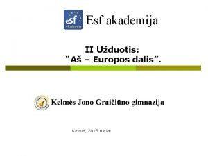 Esf akademija II Uduotis A Europos dalis Kelm