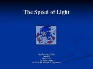 The Speed of Light Santa Rosa Junior College