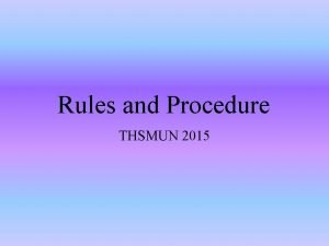 Rules and Procedure THSMUN 2015 Roll Call ACTIVITY