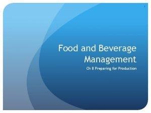 1 Food and Beverage Management Ch 8 Preparing