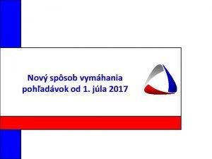 Nov spsob vymhania pohadvok od 1 jla 2017
