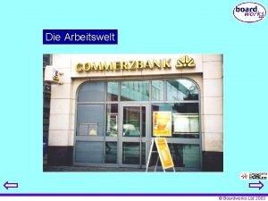 Die Arbeitswelt Boardworks Ltd 2003 Die Arbeitswelt Berufe