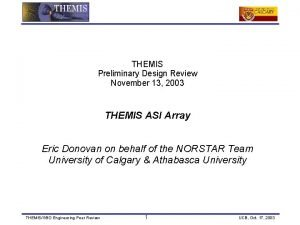 THEMIS Preliminary Design Review November 13 2003 THEMIS