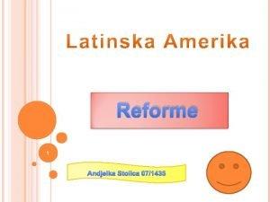 Reforme 1 Andjelka Stolica 071435 Vecina zemalja Latinske