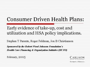 Consumer Driven Health Plans Early evidence of takeup