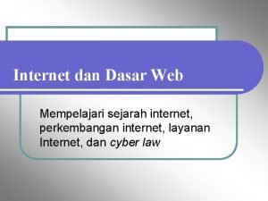 Internet dan Dasar Web Mempelajari sejarah internet perkembangan