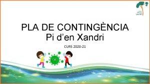 PLA DE CONTINGNCIA Pi den Xandri CURS 2020