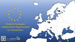 Panel on European Collaboration Opportunities for Researchers Facts