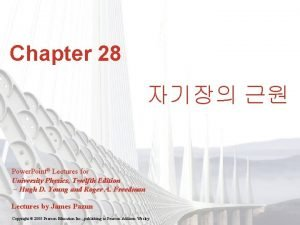 Chapter 28 Power Point Lectures for University Physics