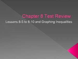 Chapter 8 Test Review Lessons 8 5 to