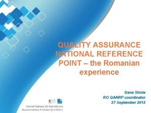 QUALITY ASSURANCE NATIONAL REFERENCE POINT the Romanian experience