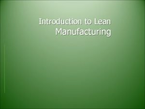 Introduction to Lean Manufacturing Lean Manufacturing Definition Lean