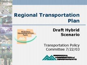 Regional Transportation Plan Draft Hybrid Scenario Transportation Policy
