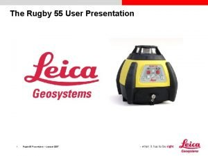 The Rugby 55 User Presentation 1 Rugby 55