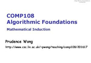 Algorithmic Foundations COMP 108 Algorithmic Foundations Mathematical Induction