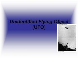 Unidentified Flying Object UFO unidentified flying object UFO