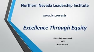 Northern Nevada Leadership Institute proudly presents Excellence Through