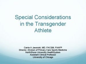Special Considerations in the Transgender Athlete Carrie A