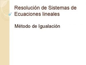 Resolucin de Sistemas de Ecuaciones lineales Mtodo de