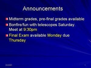 Announcements Midterm grades prefinal grades available Bonfirefun with