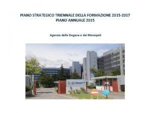 PIANO STRATEGICO TRIENNALE DELLA FORMAZIONE 2015 2017 PIANO