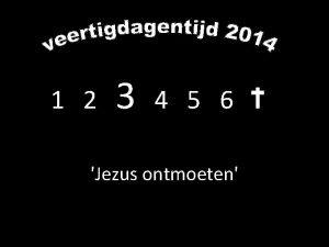 1 2 3 4 5 6 Jezus ontmoeten