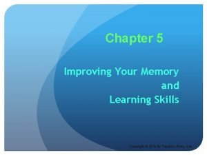 Chapter 5 Improving Your Memory and Learning Skills