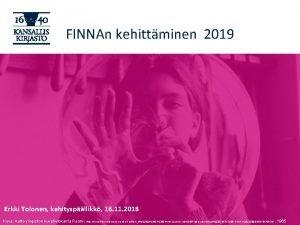 FINNAn kehittminen 2019 Erkki Tolonen kehityspllikk 16 11