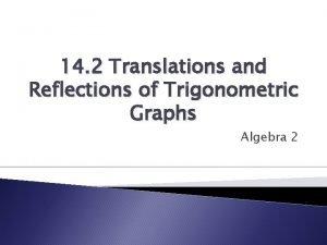 14 2 Translations and Reflections of Trigonometric Graphs