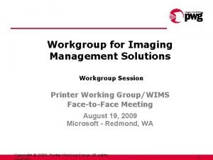 Workgroup for Imaging Management Solutions Workgroup Session Printer
