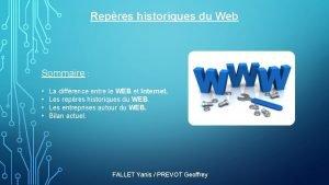 Repres historiques du Web Sommaire La diffrence entre