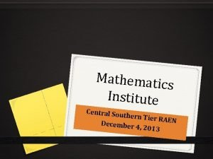 Mathematic s Institute Central Sou thern Tier RAEN