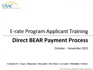 Erate Program Applicant Training Direct BEAR Payment Process