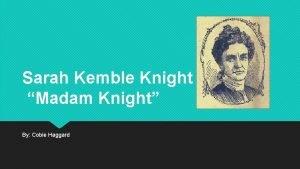 Sarah Kemble Knight Madam Knight By Cobie Haggard