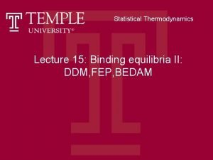 Statistical Thermodynamics Lecture 15 Binding equilibria II DDM
