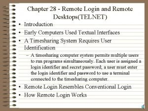 Chapter 28 Remote Login and Remote DesktopsTELNET Introduction