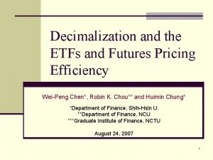 Decimalization and the ETFs and Futures Pricing Efficiency