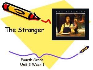 The Stranger Fourth Grade Unit 3 Week 1