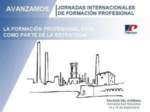 AVANZAMOS JORNADAS INTERNACIONALES DE FORMACIN PROFESIONAL LA FORMACIN