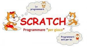 Lo programmer SCRATCH Programmare per gioco Programmer solo