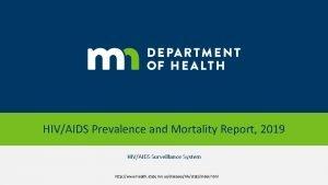 HIVAIDS Prevalence and Mortality Report 2019 HIVAIDS Surveillance