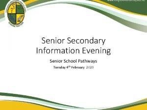 Senior Secondary Information Evening Senior School Pathways Tuesday