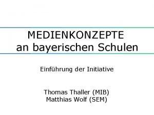 MEDIENKONZEPTE an bayerischen Schulen Einfhrung der Initiative Thomas