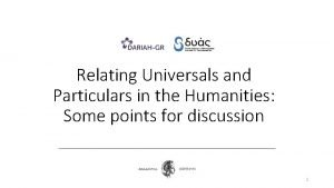 Relating Universals and Particulars in the Humanities Some