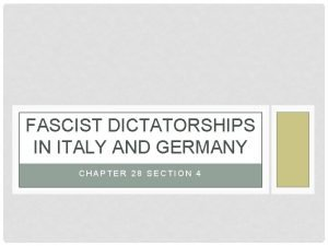 FASCIST DICTATORSHIPS IN ITALY AND GERMANY CHAPTER 28